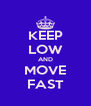 KEEP LOW AND MOVE FAST - Personalised Poster A4 size