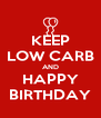 KEEP LOW CARB AND HAPPY BIRTHDAY - Personalised Poster A4 size