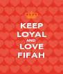 KEEP LOYAL AND LOVE FIFAH - Personalised Poster A4 size
