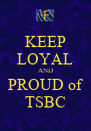 KEEP LOYAL AND PROUD of TSBC - Personalised Poster A4 size