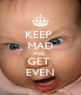 KEEP  MAD AND  GET  EVEN - Personalised Poster A4 size