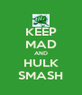 KEEP MAD AND HULK SMASH - Personalised Poster A4 size