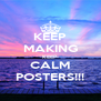 KEEP MAKING KEEP- CALM POSTERS!!! - Personalised Poster A4 size
