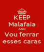 KEEP Malafaia AND Vou ferrar esses caras - Personalised Poster A4 size