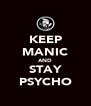 KEEP MANIC AND STAY PSYCHO - Personalised Poster A4 size