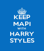KEEP MAPI WITH HARRY STYLES - Personalised Poster A4 size
