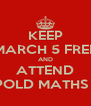 KEEP MARCH 5 FREE AND ATTEND THE LEOPOLD MATHS EVENING - Personalised Poster A4 size