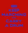 KEEP MARCHING AND CARRY A DRUM - Personalised Poster A4 size