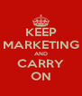 KEEP MARKETING AND CARRY ON - Personalised Poster A4 size