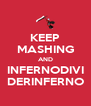 KEEP MASHING AND INFERNODIVI DERINFERNO - Personalised Poster A4 size