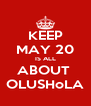 KEEP MAY 20 IS ALL ABOUT  OLUSHoLA - Personalised Poster A4 size
