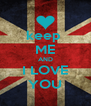 keep  ME AND I LOVE YOU - Personalised Poster A4 size