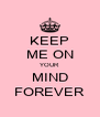 KEEP ME ON YOUR MIND FOREVER - Personalised Poster A4 size