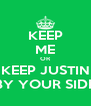 KEEP ME OR KEEP JUSTIN BY YOUR SIDE - Personalised Poster A4 size