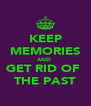 KEEP MEMORIES AND  GET RID OF  THE PAST - Personalised Poster A4 size