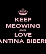 KEEP MEOWING AND LOVE JANTINA BIBERIA - Personalised Poster A4 size