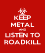 KEEP METAL AND LISTEN TO ROADKILL - Personalised Poster A4 size