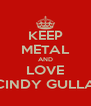 KEEP METAL AND LOVE CINDY GULLA - Personalised Poster A4 size