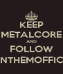 KEEP METALCORE AND FOLLOW @ANTHEMOFFICIAL - Personalised Poster A4 size