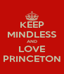 KEEP MINDLESS AND LOVE PRINCETON - Personalised Poster A4 size