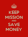 KEEP MISSION AND SAVE MONEY - Personalised Poster A4 size
