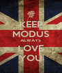 KEEP MODUS ALWAYS LOVE YOU - Personalised Poster A4 size