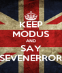 KEEP MODUS AND SAY SEVENERROR - Personalised Poster A4 size