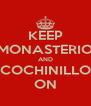 KEEP MONASTERIO AND COCHINILLO ON - Personalised Poster A4 size