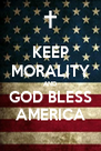 KEEP MORALITY AND GOD BLESS AMERICA - Personalised Poster A4 size