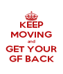 KEEP MOVING and GET YOUR GF BACK - Personalised Poster A4 size