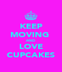 KEEP MOVING  AND LOVE CUPCAKES - Personalised Poster A4 size