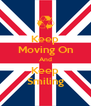 Keep Moving On And Keep Smiling - Personalised Poster A4 size