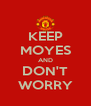 KEEP MOYES AND DON'T WORRY - Personalised Poster A4 size