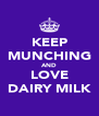 KEEP MUNCHING AND LOVE DAIRY MILK - Personalised Poster A4 size