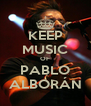 KEEP MUSIC OF PABLO ALBORÁN - Personalised Poster A4 size