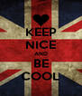 KEEP NICE AND BE COOL - Personalised Poster A4 size