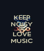 KEEP NOISY AND LOVE MUSIC - Personalised Poster A4 size