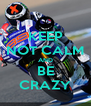KEEP NOT CALM AND BE CRAZY - Personalised Poster A4 size