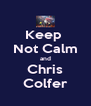 Keep  Not Calm and Chris Colfer - Personalised Poster A4 size