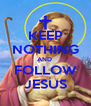 KEEP NOTHING AND  FOLLOW JESUS - Personalised Poster A4 size