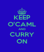 KEEP O'CAML AND CURRY ON - Personalised Poster A4 size