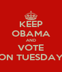 KEEP OBAMA AND VOTE ON TUESDAY - Personalised Poster A4 size