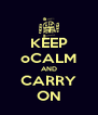 KEEP oCALM AND CARRY ON - Personalised Poster A4 size