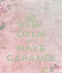 KEEP OKLM AND MAKE CARAMEL - Personalised Poster A4 size