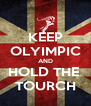 KEEP OLYIMPIC AND HOLD THE  TOURCH - Personalised Poster A4 size