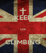 KEEP  ON  CLIMBING - Personalised Poster A4 size
