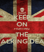 KEEP ON FIGHTING THE WALKING DEAD - Personalised Poster A4 size