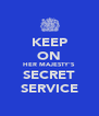 KEEP ON HER MAJESTY'S SECRET SERVICE - Personalised Poster A4 size