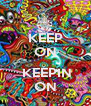 KEEP ON   KEEPIN ON - Personalised Poster A4 size