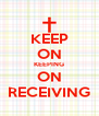 KEEP ON KEEPING ON RECEIVING - Personalised Poster A4 size